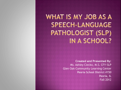 What does a Speech- Language Pathologist (SLP) Do?